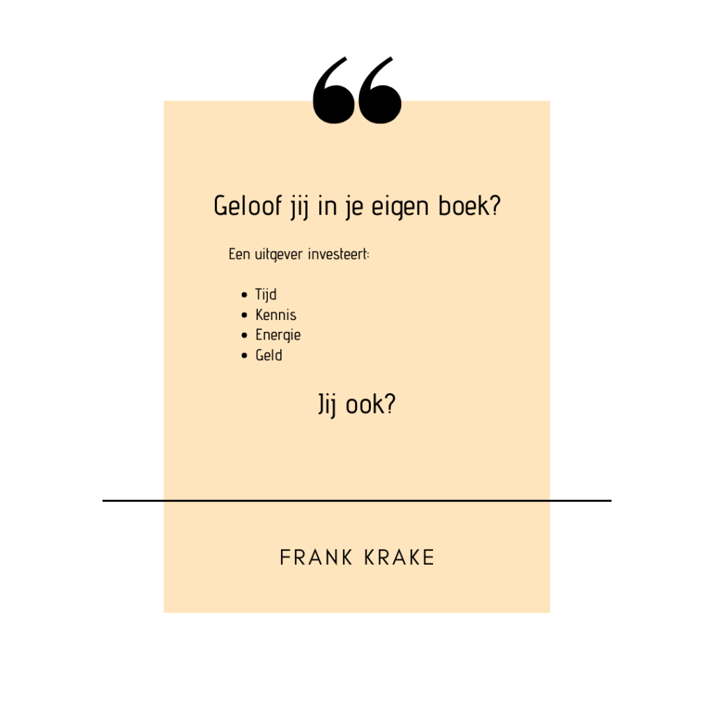 Quote Frank Krake over investeren in je eigen boek